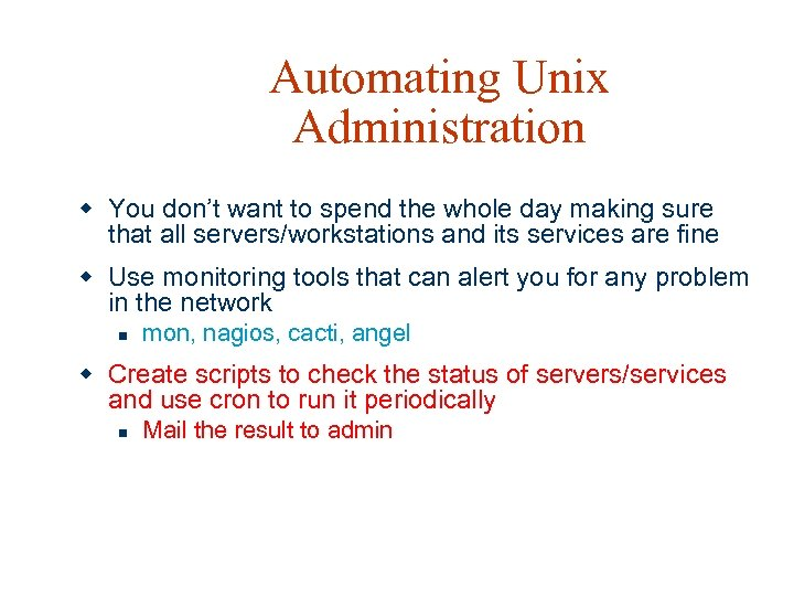 Automating Unix Administration w You don't want to spend the whole day making sure
