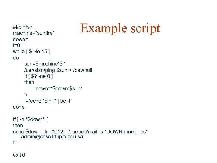 Example script #!/bin/sh machine=
