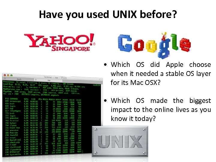 Have you used UNIX before? • Which OS did Apple choose when it needed