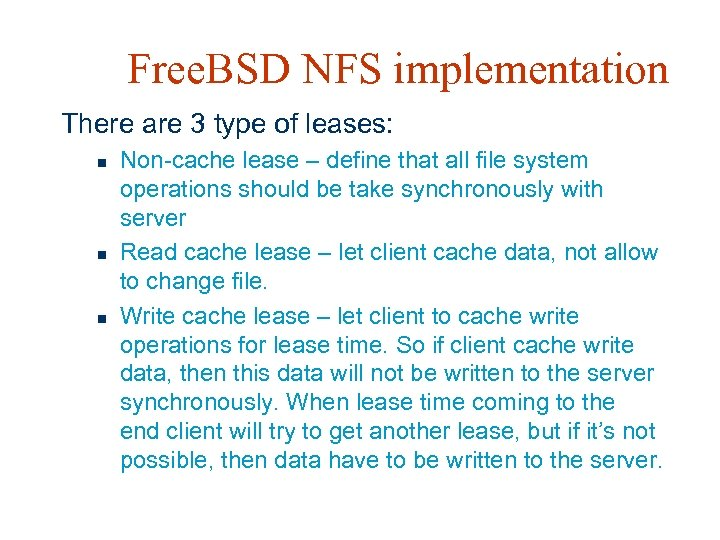 Free. BSD NFS implementation There are 3 type of leases: n n n Non-cache