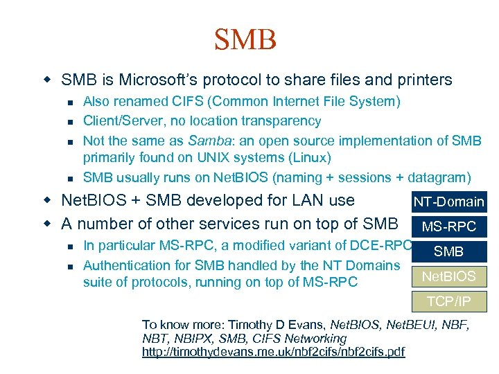 SMB w SMB is Microsoft's protocol to share files and printers n n Also