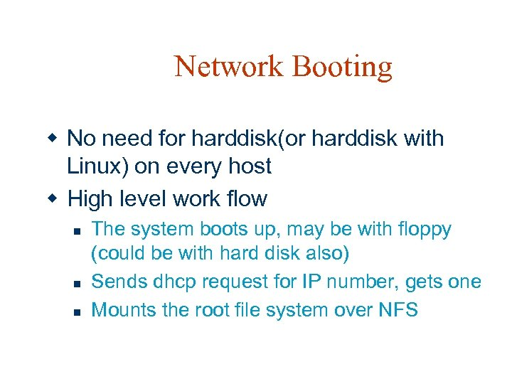 Network Booting w No need for harddisk(or harddisk with Linux) on every host w