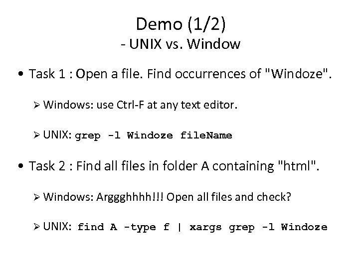 Demo (1/2) - UNIX vs. Window • Task 1 : Open a file. Find