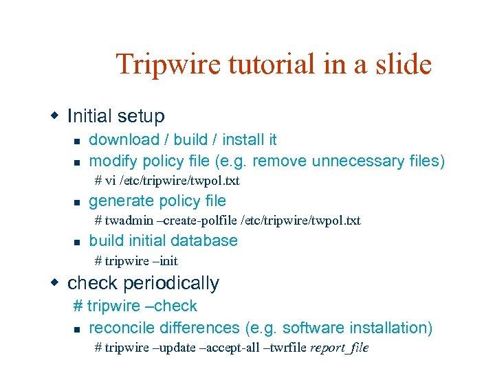 Tripwire tutorial in a slide w Initial setup n n download / build /