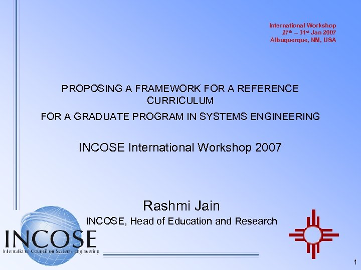 International Workshop 27 th – 31 st Jan 2007 Albuquerque, NM, USA PROPOSING A