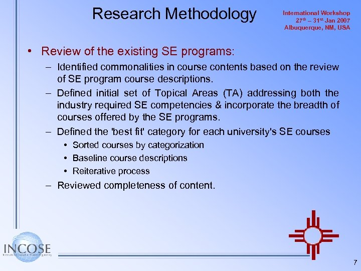 Research Methodology International Workshop 27 th – 31 st Jan 2007 Albuquerque, NM, USA