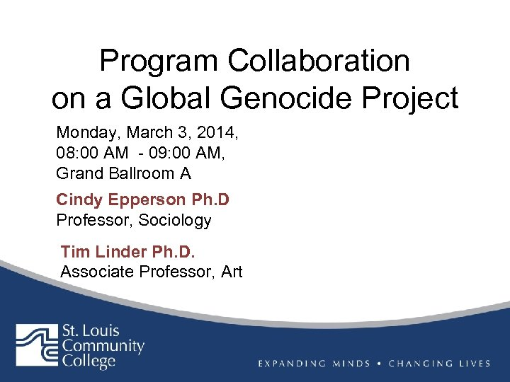Program Collaboration on a Global Genocide Project Monday, March 3, 2014, 08: 00 AM