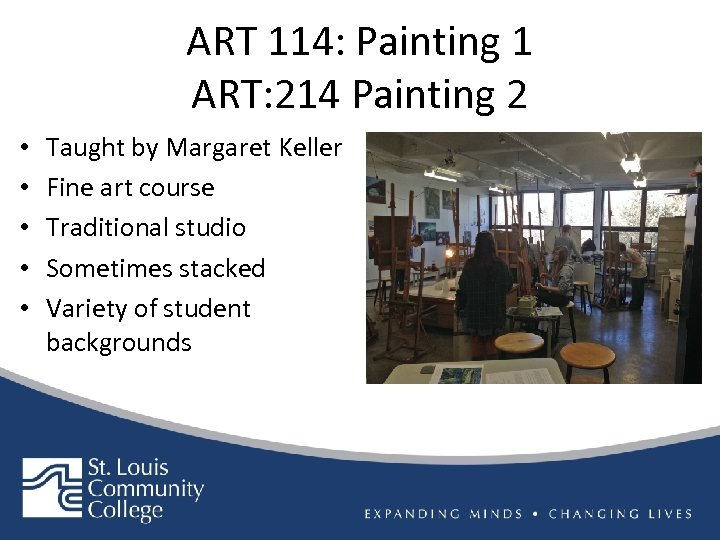 ART 114: Painting 1 ART: 214 Painting 2 • • • Taught by Margaret