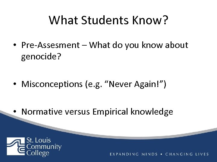 What Students Know? • Pre-Assesment – What do you know about genocide? • Misconceptions