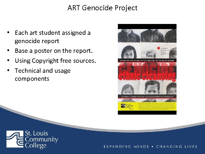 ART Genocide Project • Each art student assigned a genocide report • Base a