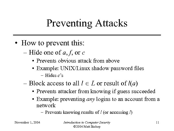 Preventing Attacks • How to prevent this: – Hide one of a, f, or
