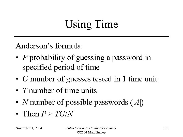Using Time Anderson's formula: • P probability of guessing a password in specified period