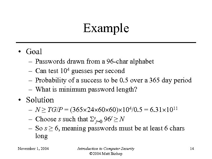 Example • Goal – – Passwords drawn from a 96 -char alphabet Can test