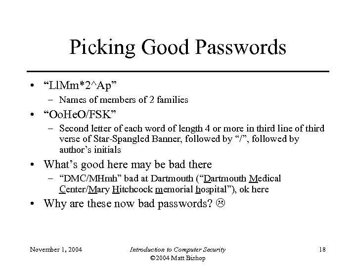 "Picking Good Passwords • ""Ll. Mm*2^Ap"" – Names of members of 2 families •"