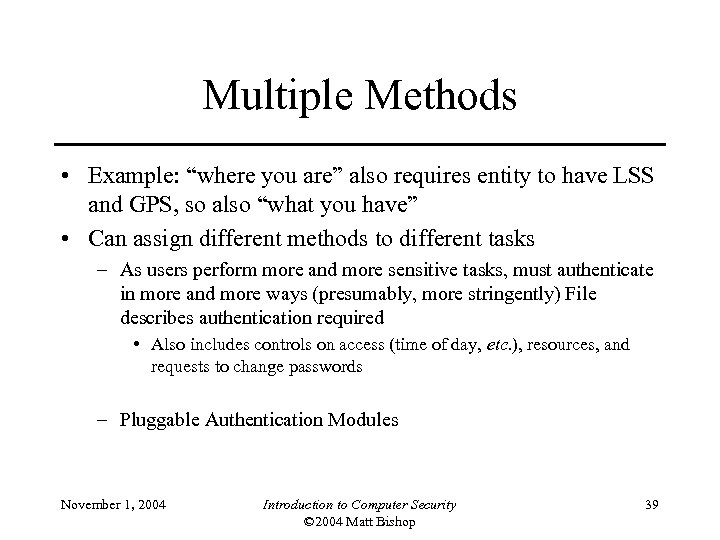 "Multiple Methods • Example: ""where you are"" also requires entity to have LSS and"