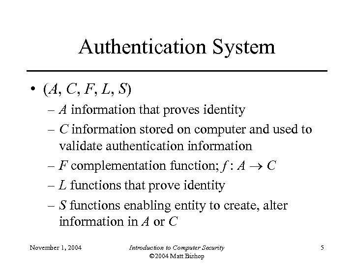 Authentication System • (A, C, F, L, S) – A information that proves identity