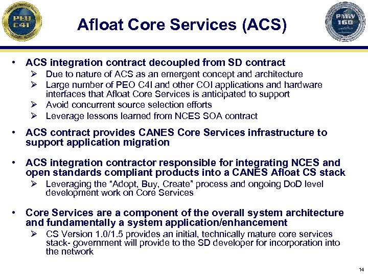 Afloat Core Services (ACS) • ACS integration contract decoupled from SD contract Ø Due