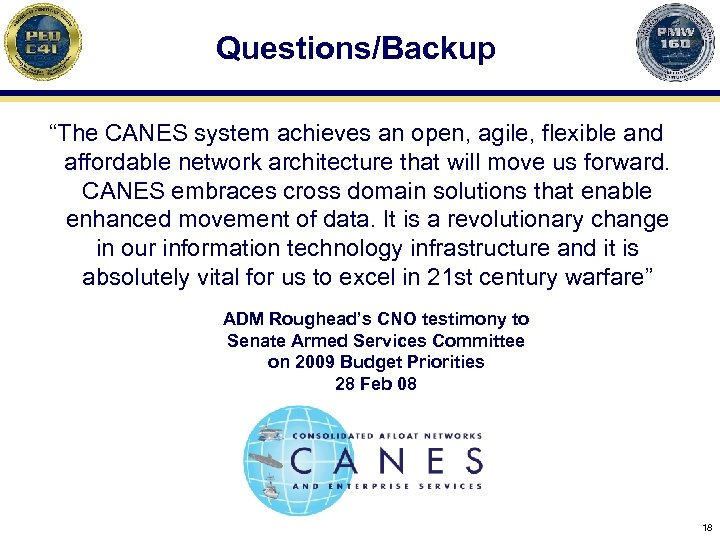 """Questions/Backup """"The CANES system achieves an open, agile, flexible and affordable network architecture that"""