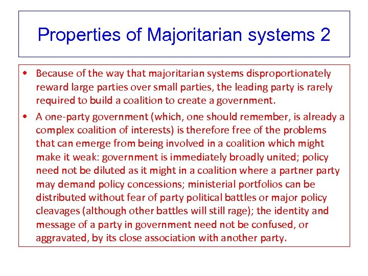 Properties of Majoritarian systems 2 • Because of the way that majoritarian systems disproportionately