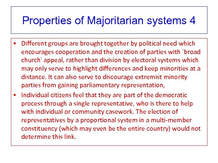 Properties of Majoritarian systems 4 • Different groups are brought together by political need