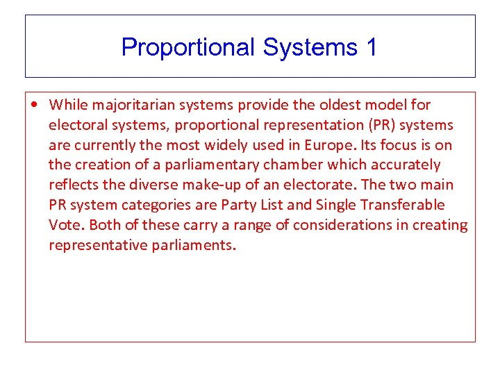 Proportional Systems 1 • While majoritarian systems provide the oldest model for electoral systems,