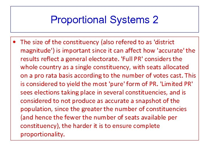 Proportional Systems 2 • The size of the constituency (also refered to as 'district
