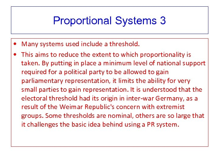 Proportional Systems 3 • Many systems used include a threshold. • This aims to