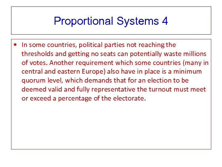 Proportional Systems 4 • In some countries, political parties not reaching the thresholds and