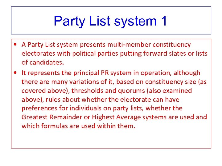 Party List system 1 • A Party List system presents multi-member constituency electorates with