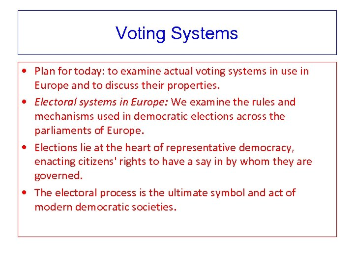 Voting Systems • Plan for today: to examine actual voting systems in use in