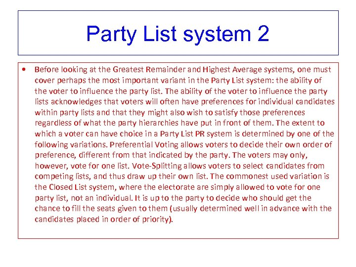 Party List system 2 • Before looking at the Greatest Remainder and Highest Average
