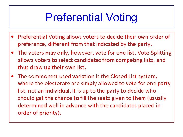 Preferential Voting • Preferential Voting allows voters to decide their own order of preference,