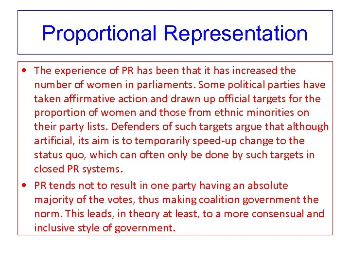 Proportional Representation • The experience of PR has been that it has increased the