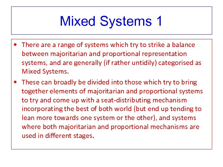 Mixed Systems 1 • There a range of systems which try to strike a