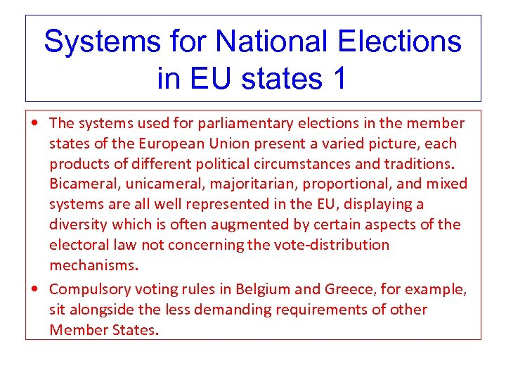 Systems for National Elections in EU states 1 • The systems used for parliamentary
