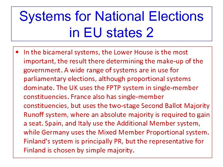 Systems for National Elections in EU states 2 • In the bicameral systems, the