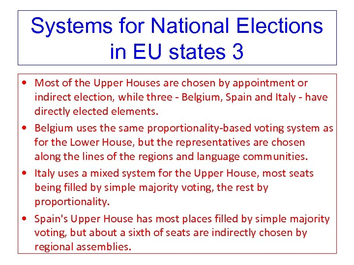 Systems for National Elections in EU states 3 • Most of the Upper Houses