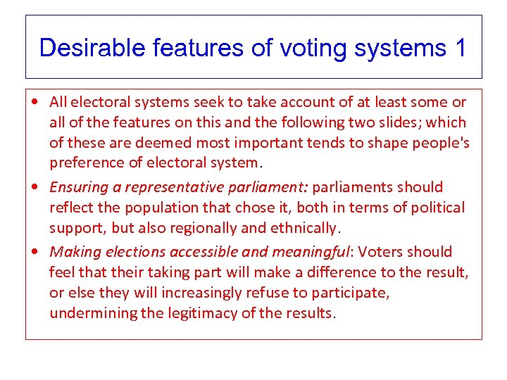 Desirable features of voting systems 1 • All electoral systems seek to take account