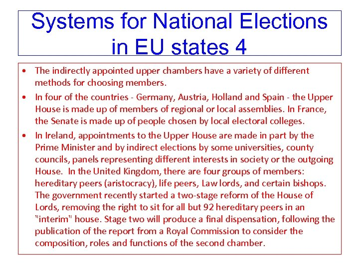 Systems for National Elections in EU states 4 • The indirectly appointed upper chambers