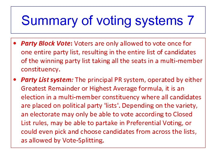 Summary of voting systems 7 • Party Block Vote: Voters are only allowed to