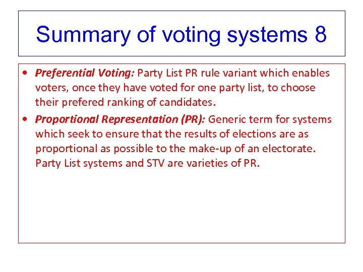 Summary of voting systems 8 • Preferential Voting: Party List PR rule variant which