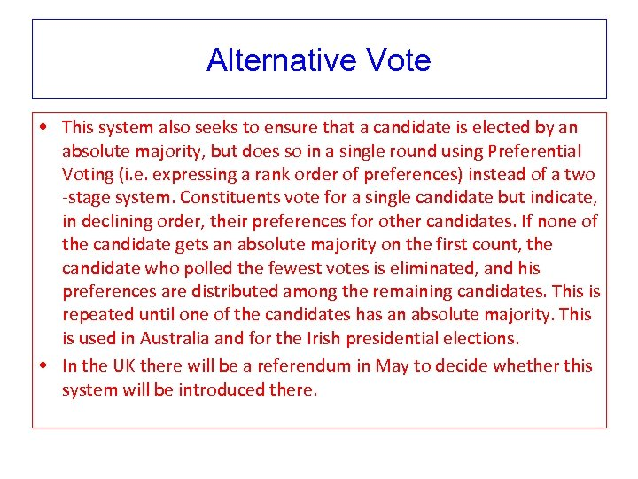 Alternative Vote • This system also seeks to ensure that a candidate is elected