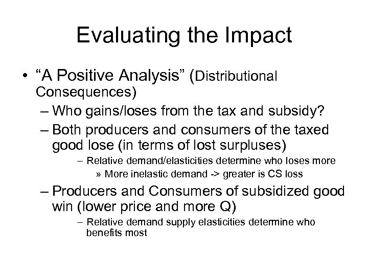 """Evaluating the Impact • """"A Positive Analysis"""" (Distributional Consequences) – Who gains/loses from the"""