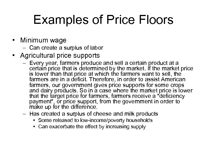 Examples of Price Floors • Minimum wage – Can create a surplus of labor