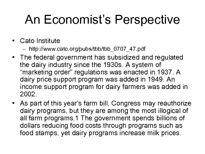 An Economist's Perspective • Cato Institute – http: //www. cato. org/pubs/tbb_0707_47. pdf • The