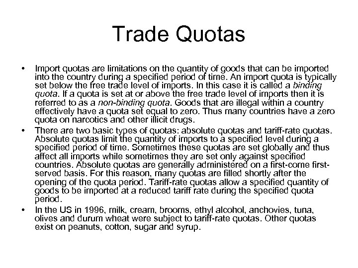 Trade Quotas • • • Import quotas are limitations on the quantity of goods
