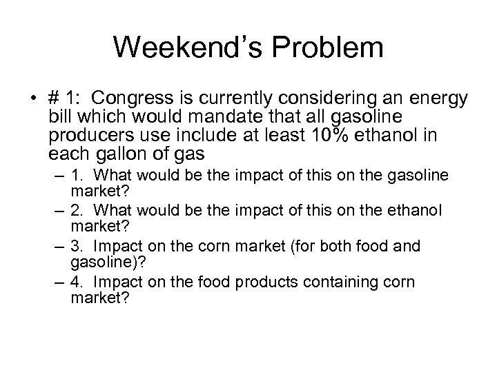 Weekend's Problem • # 1: Congress is currently considering an energy bill which would