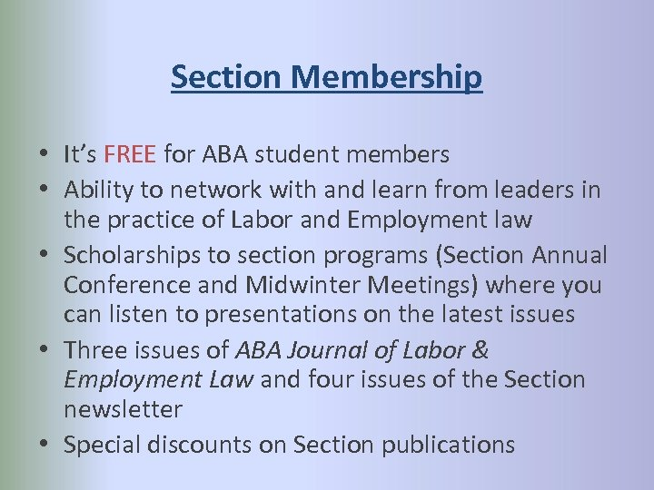 Section Membership • It's FREE for ABA student members • Ability to network with