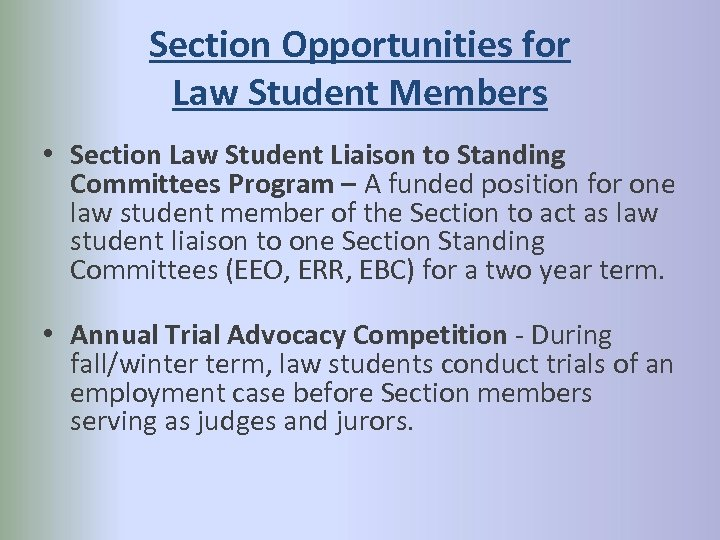 Section Opportunities for Law Student Members • Section Law Student Liaison to Standing Committees