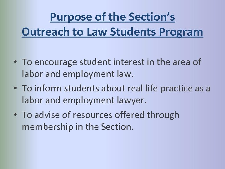 Purpose of the Section's Outreach to Law Students Program • To encourage student interest